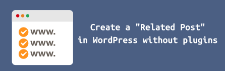 Membuat Related Post di WordPress Tanpa Plugin