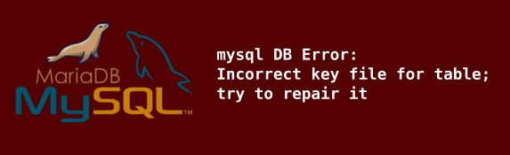 "Memperbaiki Error ""mysql DB Error: Incorrect key file for table"""